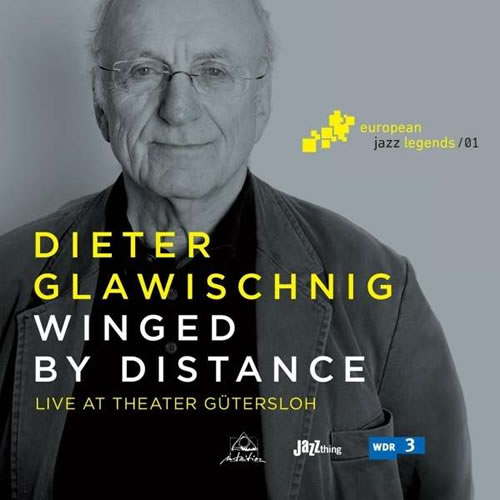 Dieter Glawischnig - Winged By Distance: Live At Theater Gütersloh 2015