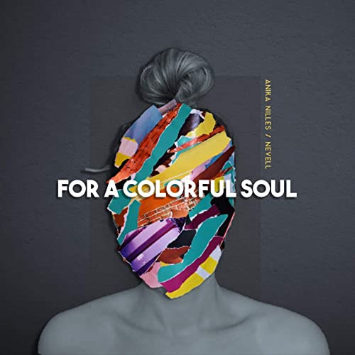 Anika Nilles / Nevell - For a colorful Soul