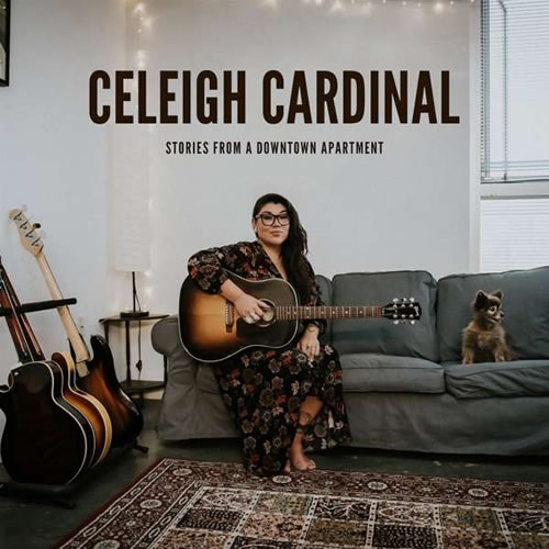 Celeigh Cardinal - Stories From A Downtown Apartment