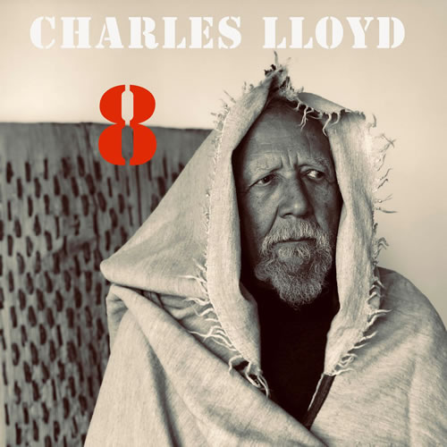 Charles Lloyd - 8: Kindred Spirits, Live From The Lobero Theatre