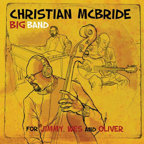 Christian McBride Big Band - For Jimmy, Wes And Oliver