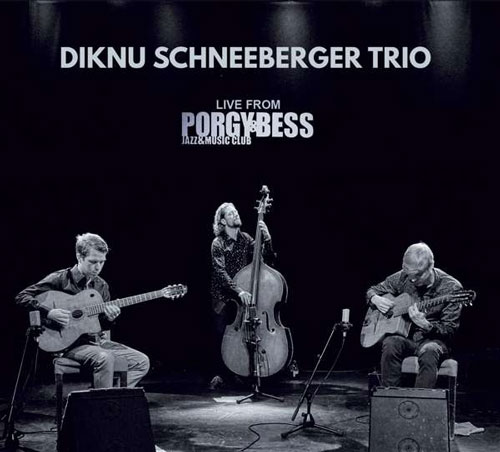 Diknu Schneeberger Trio - Live From Porgy & Bess