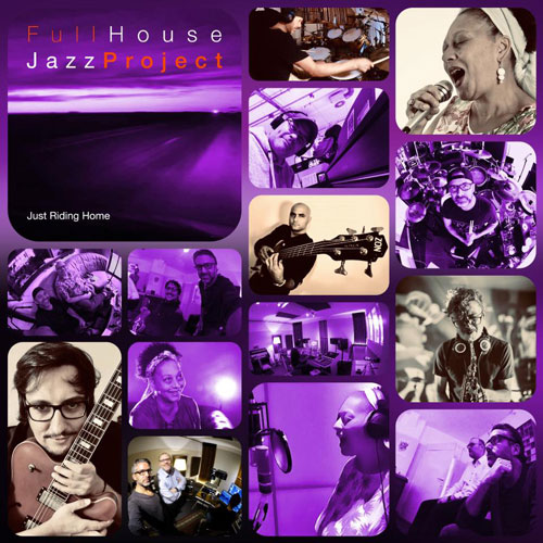 Full House Jazz Project - Just Riding Home