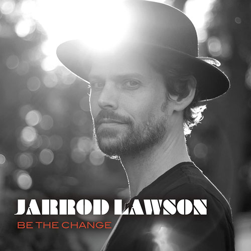 Jarrod Lawson - Be The Change