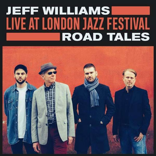 Jeff Williams - Live At London Jazz Festival: Road Tales