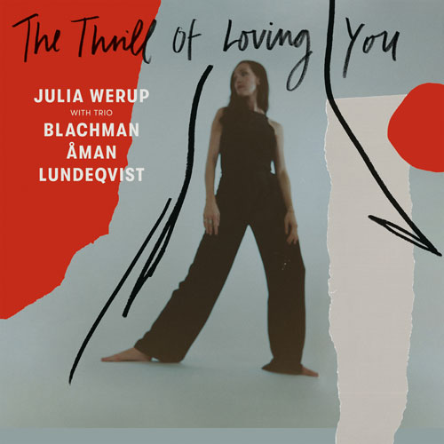 Julia Werup - The Thrill Of Loving You