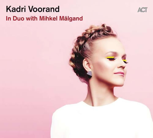 Kadri Voorand - in Duo with Mihkel Mälgand