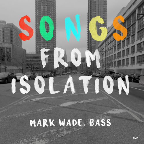 Mark Wade - Songs from Isolation