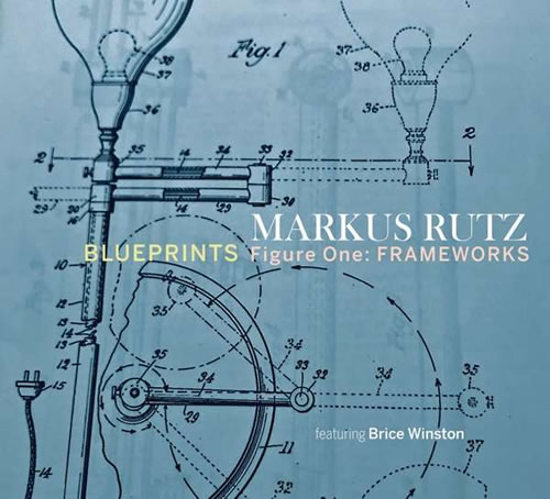 Markus Rutz - Blueprints - Figure One: Frameworks
