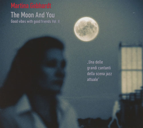 Martina Gebhardt - The Moon And You
