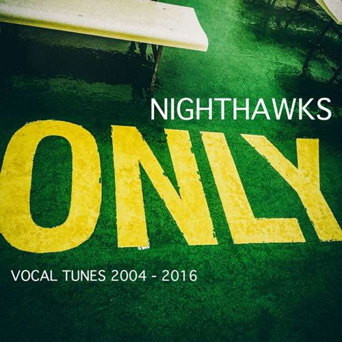 Nighthawks - Only Vocal Tunes 2004 - 2016
