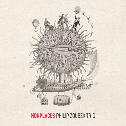 Philip Zoubek Trio - Nonplaces