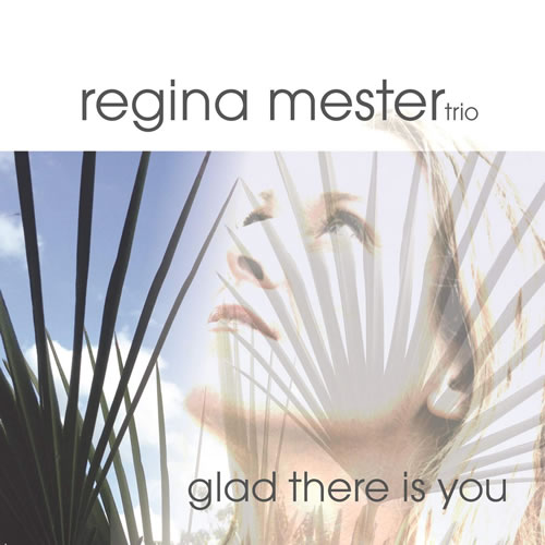 Regina Mester - Glad There Is You