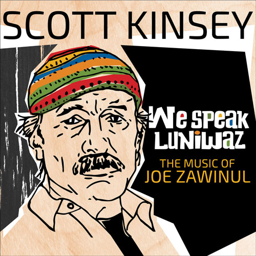 Scott Kinsey - We Speak Luniwaz