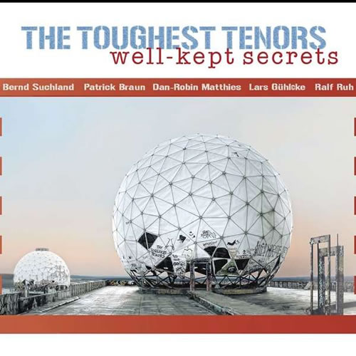 Toughest Tenors - Well-Kept Secrets
