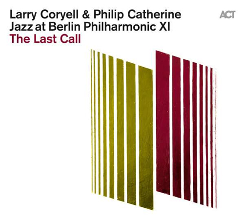 Larry Coryell & Phillip Catherine - Jazz at Berlin Philharmonic XI - The Last Call