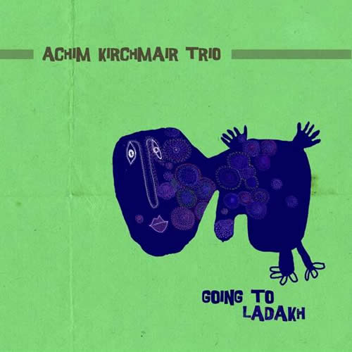 Achim Kirchmair Trio - Going To Ladakh