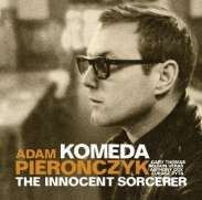 Adam Pieronczyk Komeda - The Innocent Sorcerer