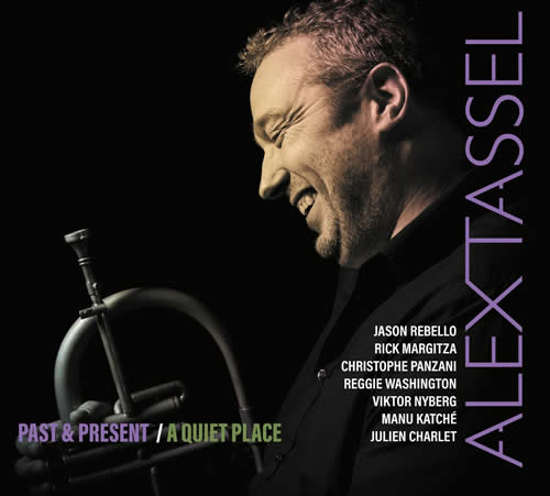 Alex Tassel - Past & Present / A Quiet Place
