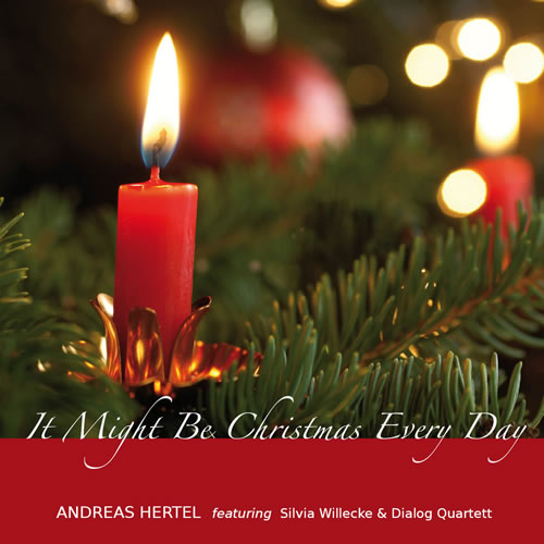 Andreas Hertel - It might be Christmas Every Day