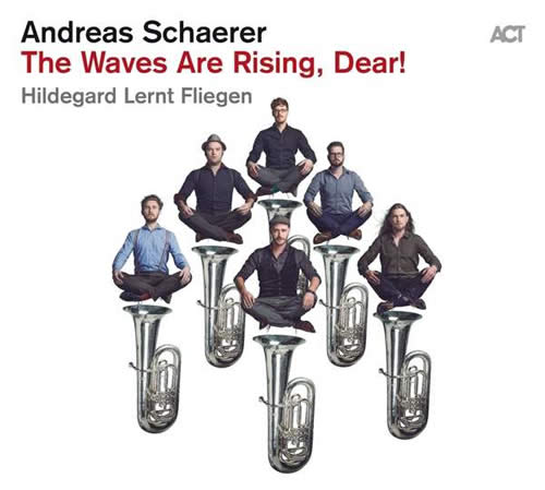 Andreas Schaerer & Hildegard lernt fliegen - The Waves Are Rising, Dear!