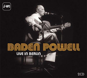 Baden Powell - Live In Berlin 2000