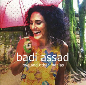 Badi Assad - Love And Other Manias