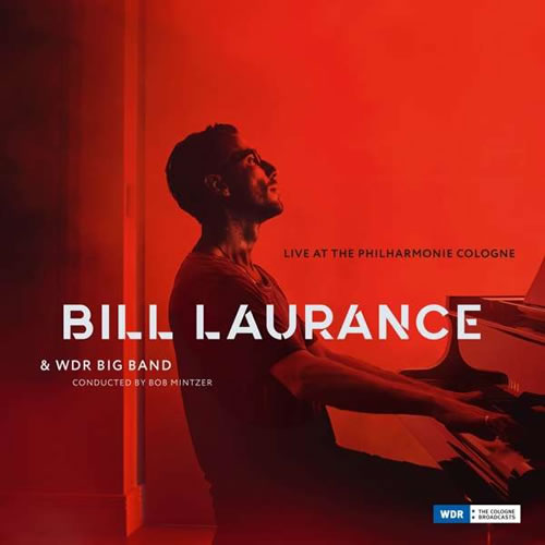 Bill Laurance - Live At The Philharmonie Cologne