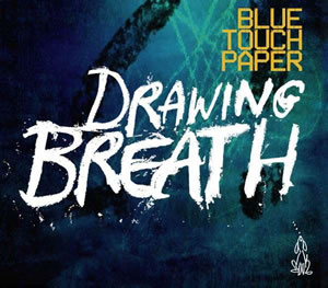 Blue Touch Paper - Drawing Breath