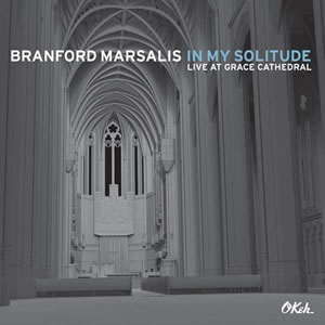 Branford Marsalis - In My Solitude: Live In Concert At Grace Cathedral