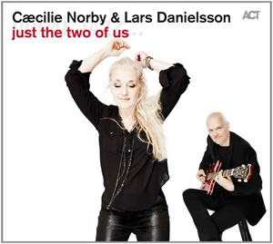 Cæcilie Norby & Lars Danielsson - Just The Two Of Us