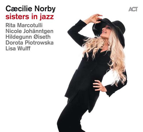 Cæcilie Norby - Sisters In Jazz