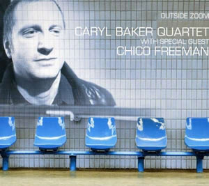 Caryl Baker Quartet, Chico Freeman - Outside Zoom