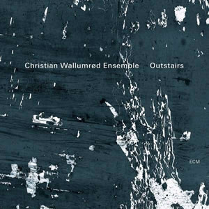 Christian Wallumrod - Outstairs