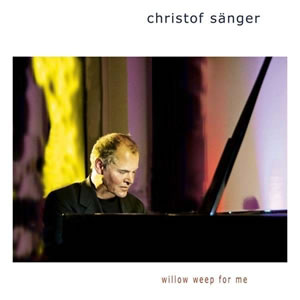 Christof Sänger - Willow Weep For Me