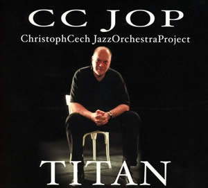 Christoph Cech - Titan: Jazz Orchestra Project