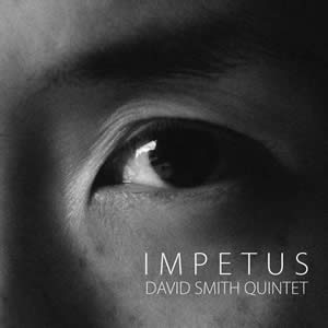 David Smith Quintet - Impetus