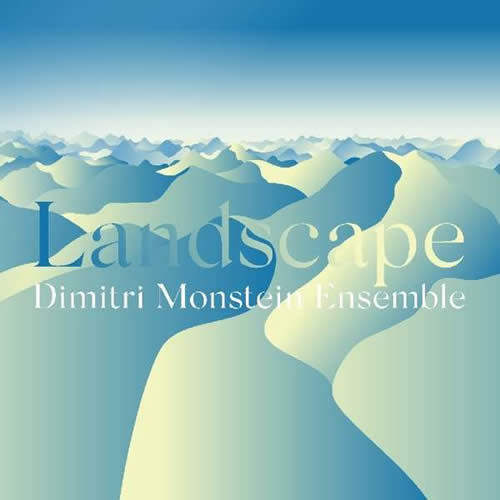 Dimitri Monstein Ensemble - Landscape