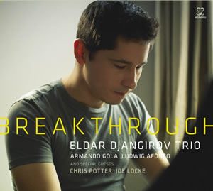 Eldar Djangirov Trio - Breakthrough