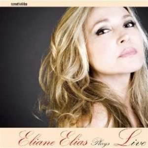 Eliane Elias - Plays Live