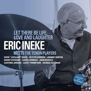 Eric Ineke Let - There Be Life, Love And Laughter
