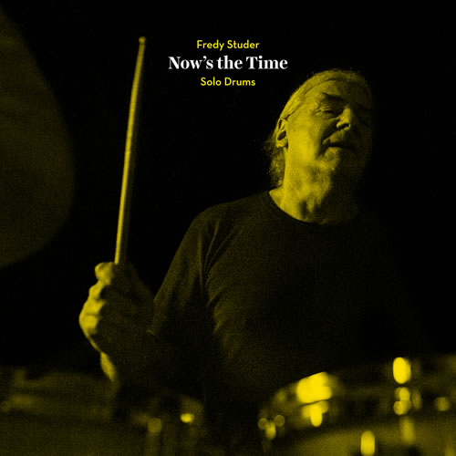 Fredy Studer - Now's the Time – Solo Drums