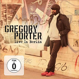 Gregory Porter - Live In Berlin 2016