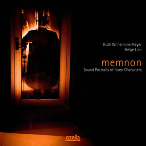 Helge Lien - Memnon - Sound Portraits Of Ibsen Characters