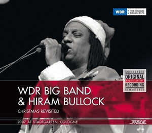 Hiram Bullock & WDR Bigband - Christmas Revisited: 2007 At Stadtgarten, Cologne