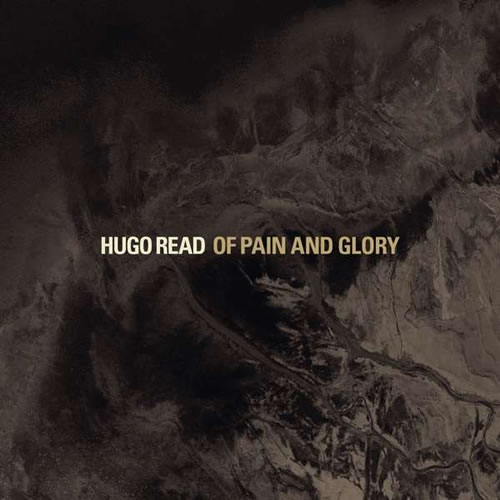 Hugo Read - Of Pain And Glory