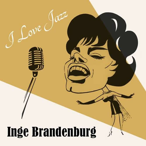 Inge Brandenburg - I Love Jazz