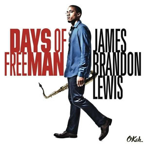 James Brandon Lewis - Days of FreeMan