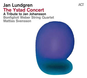 Jan Lundgren - The Ystad Cocnert - A Tribute to Jan Johansson