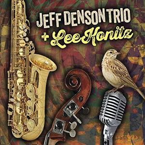 Jeff Denson Trio + Lee Konitz